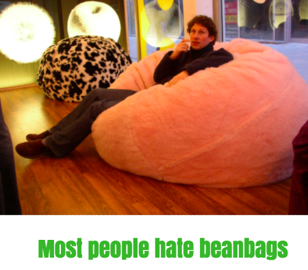most people hate beanbags